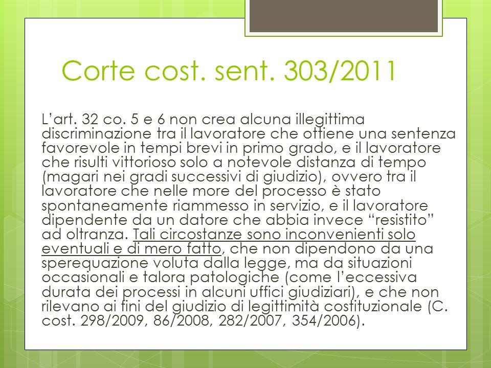 Corte cost. sent. 303/2011 L'art. 32 co. 5 e 6 non crea alcuna illegittima discriminazione tra il lavoratore che ottiene una sentenza favorevole in te