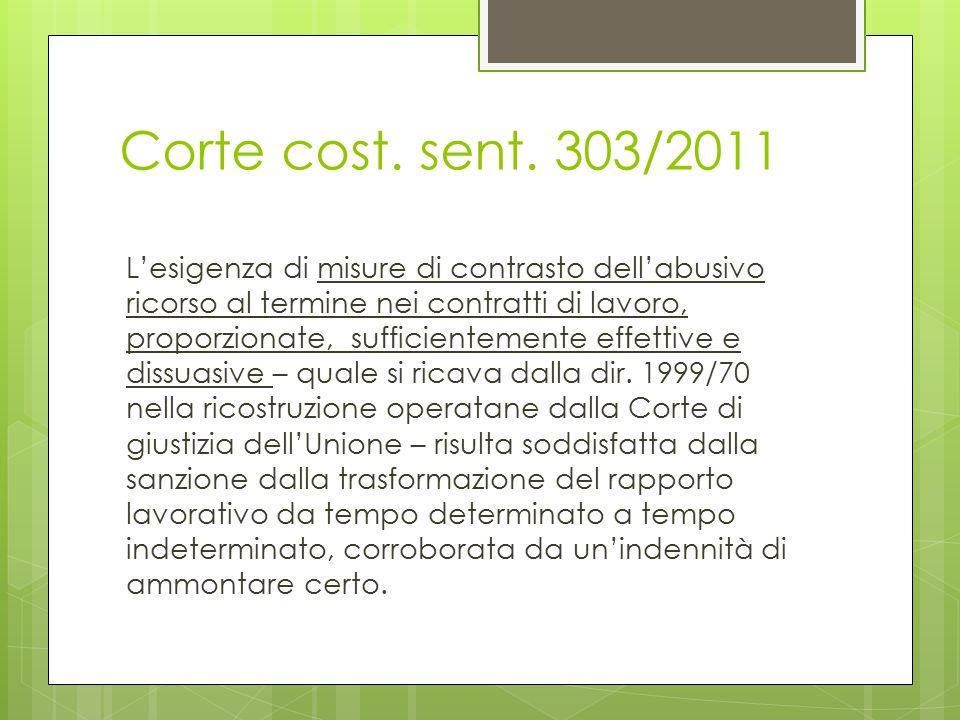 Corte cost. sent. 303/2011 L'esigenza di misure di contrasto dell'abusivo ricorso al termine nei contratti di lavoro, proporzionate, sufficientemente