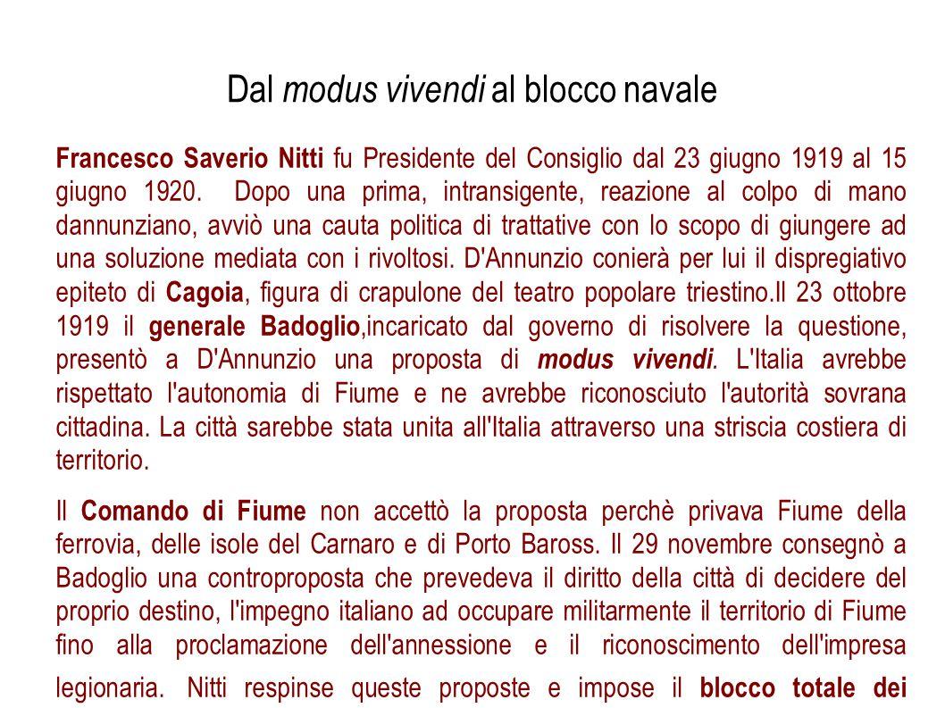 Dal modus vivendi al blocco navale Francesco Saverio Nitti fu Presidente del Consiglio dal 23 giugno 1919 al 15 giugno 1920. Dopo una prima, intransig