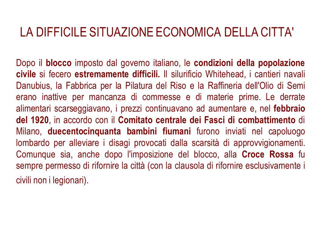 LA DIFFICILE SITUAZIONE ECONOMICA DELLA CITTA' Dopo il blocco imposto dal governo italiano, le condizioni della popolazione civile si fecero estremame