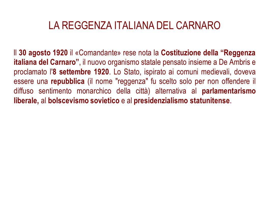 """LA REGGENZA ITALIANA DEL CARNARO Il 30 agosto 1920 il «Comandante» rese nota la Costituzione della """"Reggenza italiana del Carnaro"""", il nuovo organismo"""