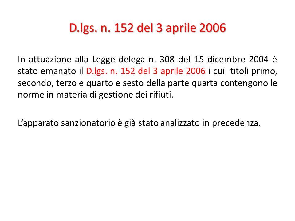 D.lgs. n. 152 del 3 aprile 2006 In attuazione alla Legge delega n. 308 del 15 dicembre 2004 è stato emanato il D.lgs. n. 152 del 3 aprile 2006 i cui t