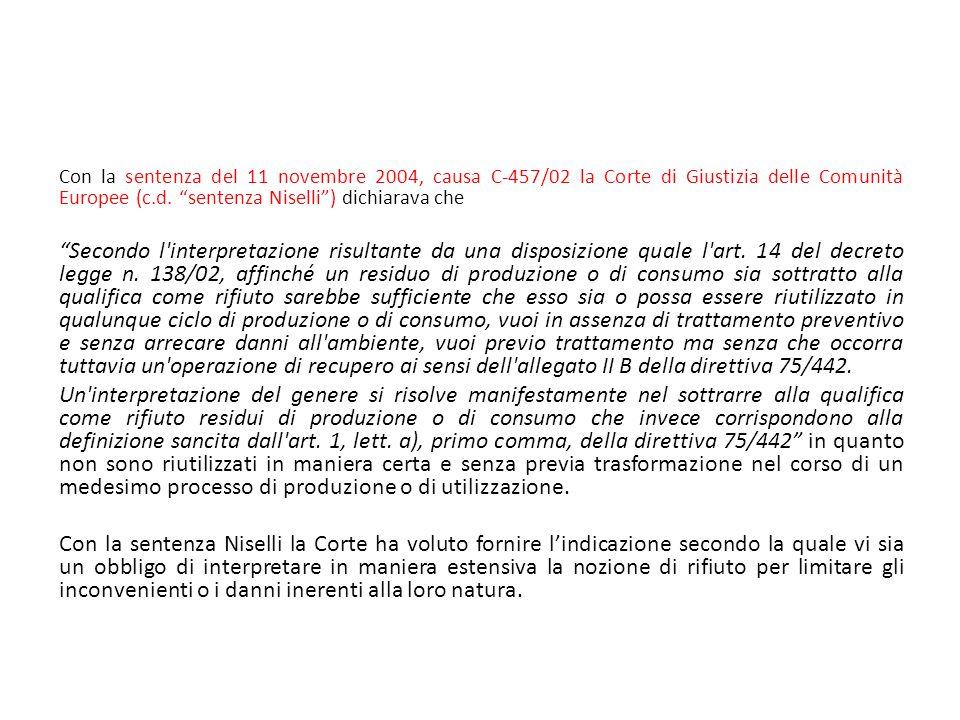 """Con la sentenza del 11 novembre 2004, causa C-457/02 la Corte di Giustizia delle Comunità Europee (c.d. """"sentenza Niselli"""") dichiarava che """"Secondo l'"""