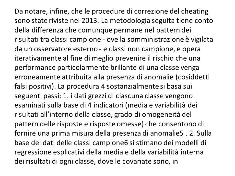 Da notare, infine, che le procedure di correzione del cheating sono state riviste nel 2013. La metodologia seguita tiene conto della differenza che co