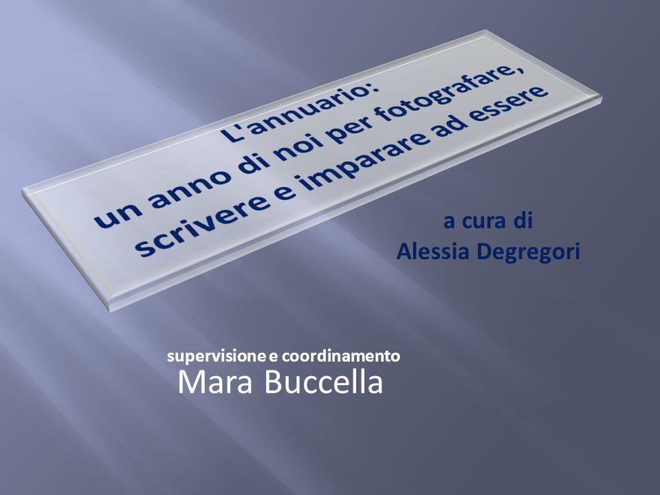 a cura di Alessia Degregori supervisione e coordinamento Mara Buccella