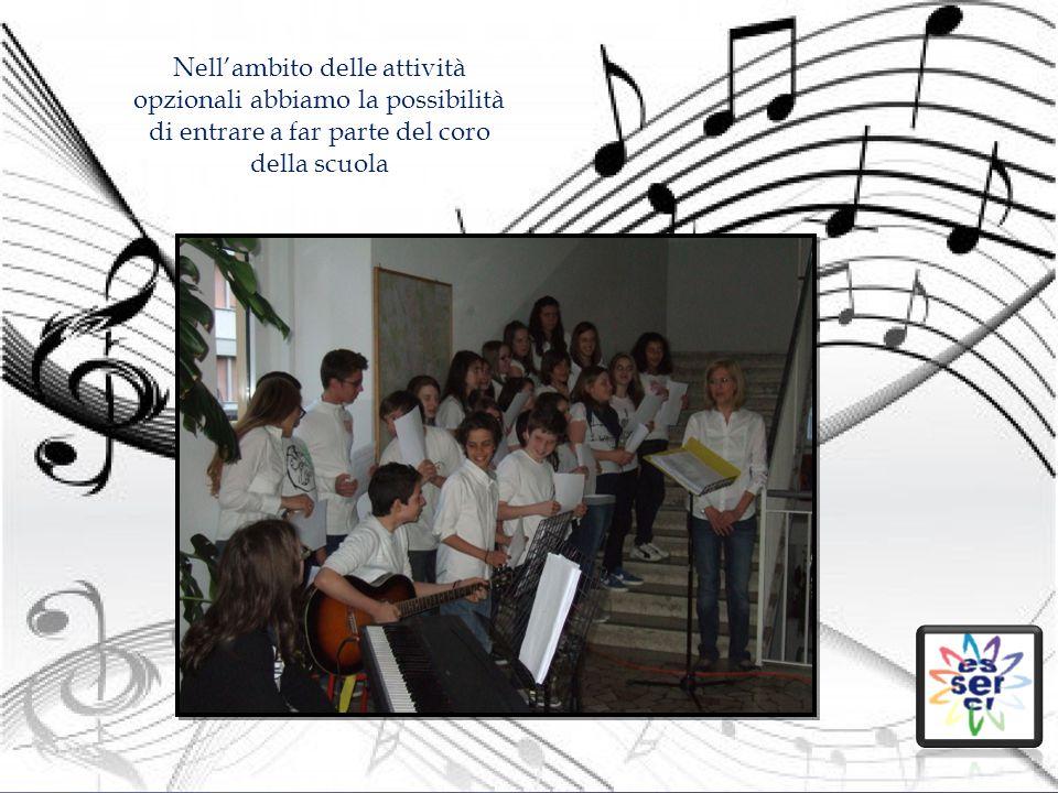 Nell'ambito delle attività opzionali abbiamo la possibilità di entrare a far parte del coro della scuola