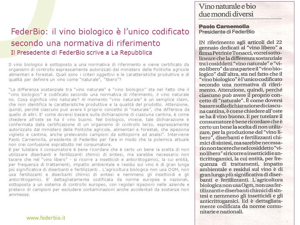 FederBio: il vino biologico è l'unico codificato secondo una normativa di riferimento Il Presedente di FederBio scrive a La Repubblica Il vino biologi