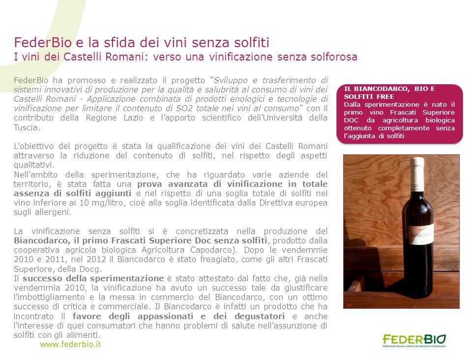 FederBio e la sfida dei vini senza solfiti I vini dei Castelli Romani: verso una vinificazione senza solforosa FederBio ha promosso e realizzato il pr