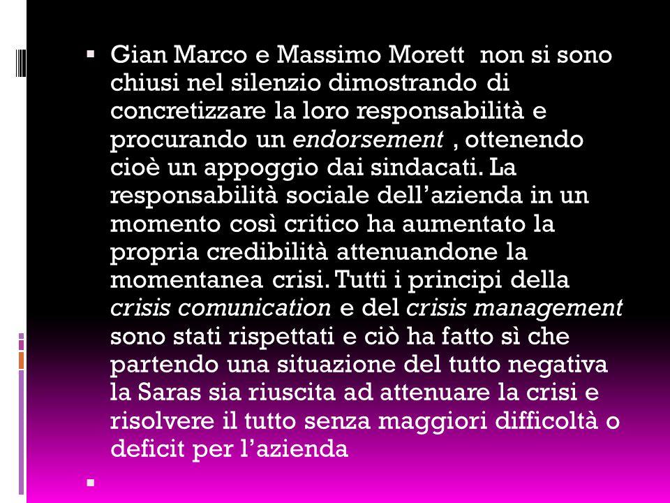  Gian Marco e Massimo Morett non si sono chiusi nel silenzio dimostrando di concretizzare la loro responsabilità e procurando un endorsement, ottenendo cioè un appoggio dai sindacati.