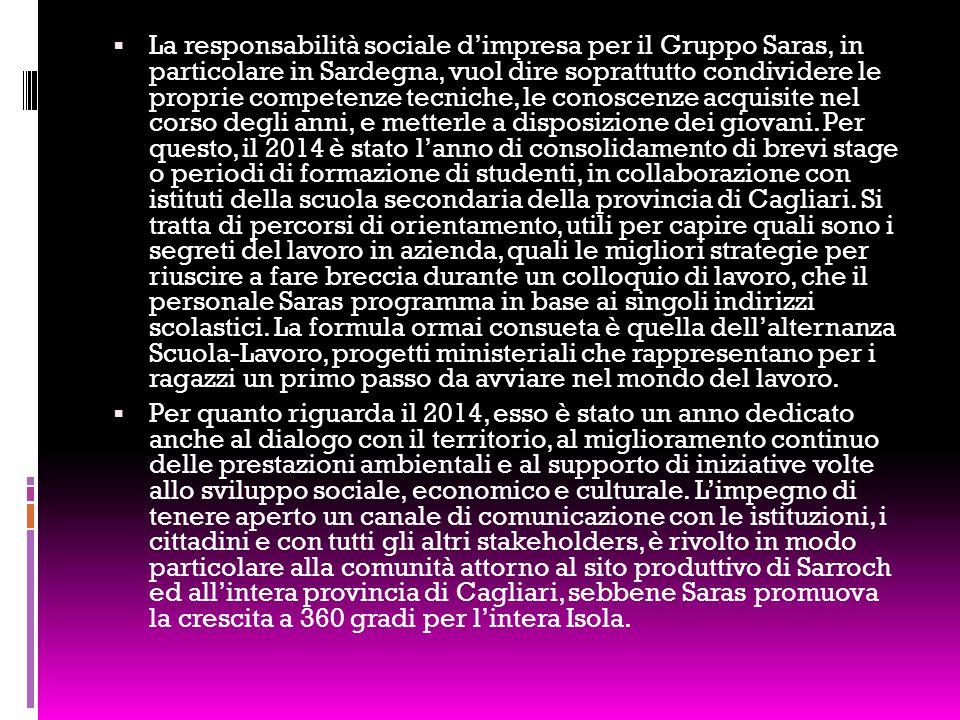  La responsabilità sociale d'impresa per il Gruppo Saras, in particolare in Sardegna, vuol dire soprattutto condividere le proprie competenze tecniche, le conoscenze acquisite nel corso degli anni, e metterle a disposizione dei giovani.