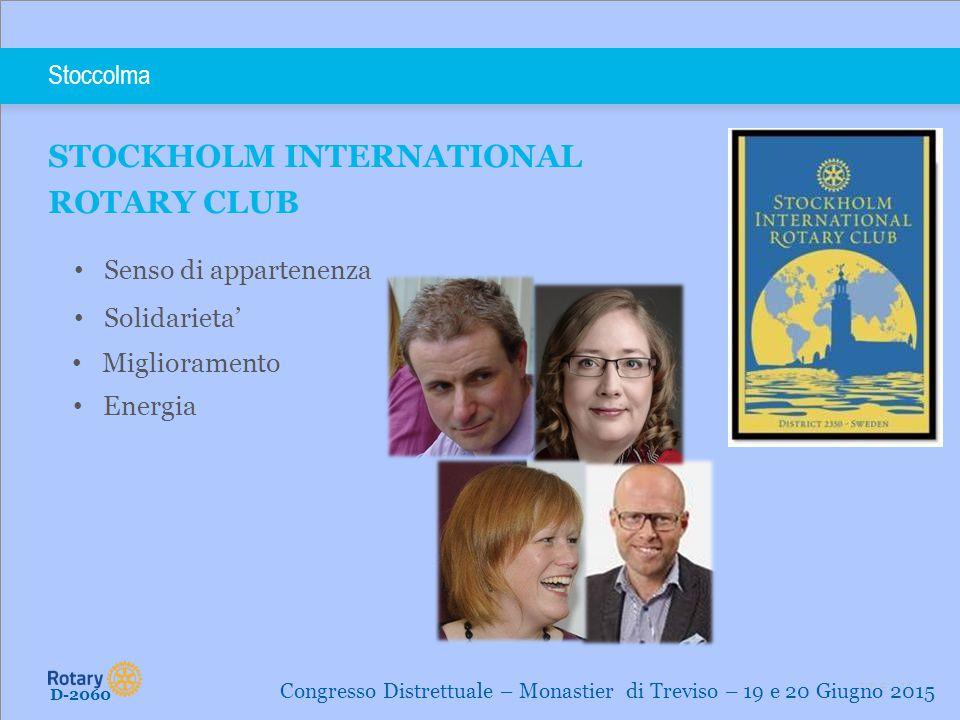 TITLE | 14 Stoccolma STOCKHOLM INTERNATIONAL ROTARY CLUB D-2060 Congresso Distrettuale – Monastier di Treviso – 19 e 20 Giugno 2015 Senso di appartene