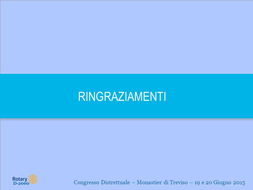 TITLE | 15 RINGRAZIAMENTI D-2060 Congresso Distrettuale – Monastier di Treviso – 19 e 20 Giugno 2015