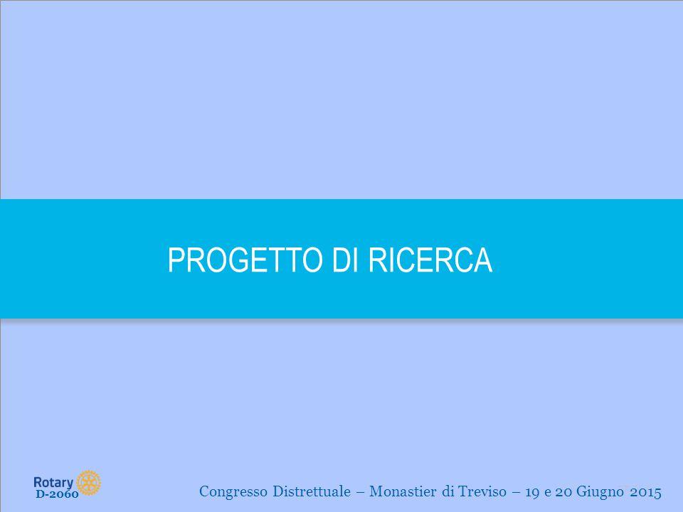TITLE | 3 PROGETTO DI RICERCA D-2060 Congresso Distrettuale – Monastier di Treviso – 19 e 20 Giugno 2015