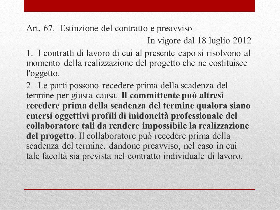 Art. 67. Estinzione del contratto e preavviso In vigore dal 18 luglio 2012 1.