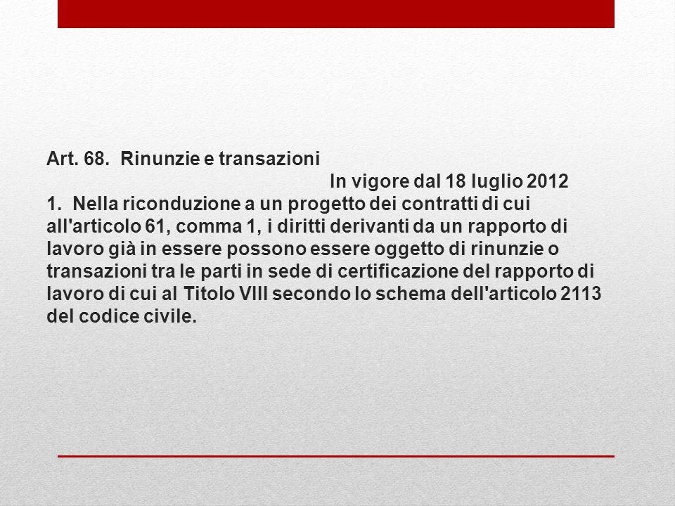 Art. 68. Rinunzie e transazioni In vigore dal 18 luglio 2012 1.