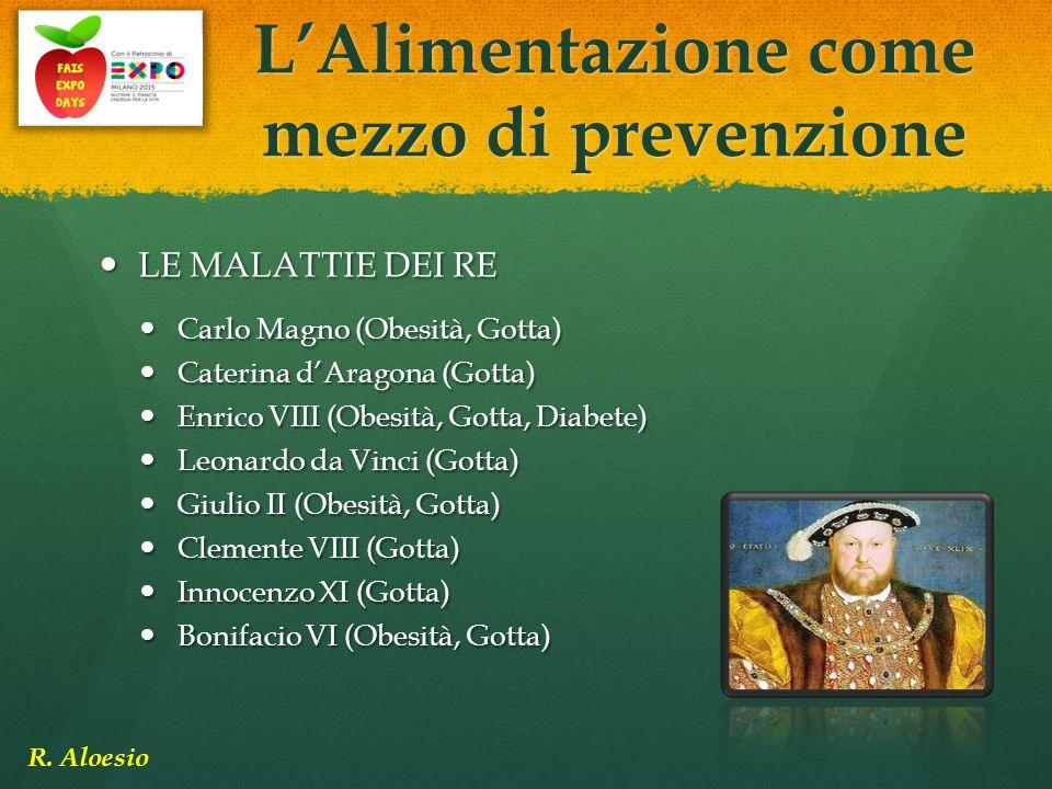 LE MALATTIE DEI RE LE MALATTIE DEI RE Carlo Magno (Obesità, Gotta) Carlo Magno (Obesità, Gotta) Caterina d'Aragona (Gotta) Caterina d'Aragona (Gotta)
