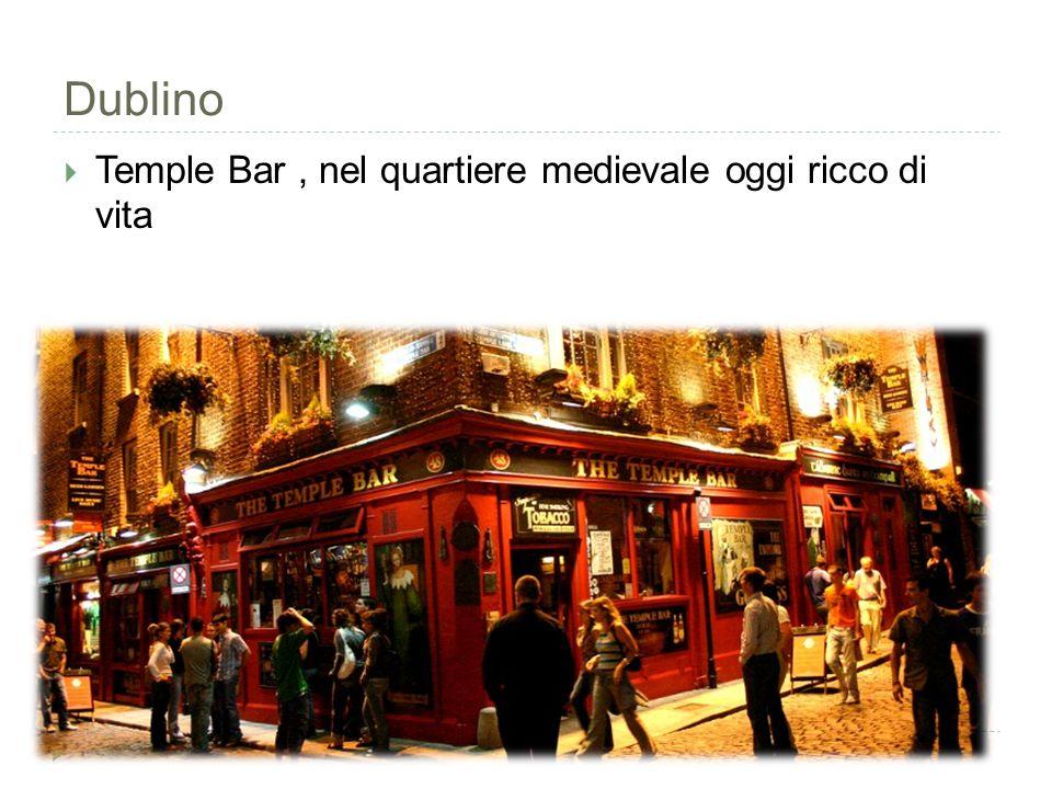 Dublino  Temple Bar, nel quartiere medievale oggi ricco di vita
