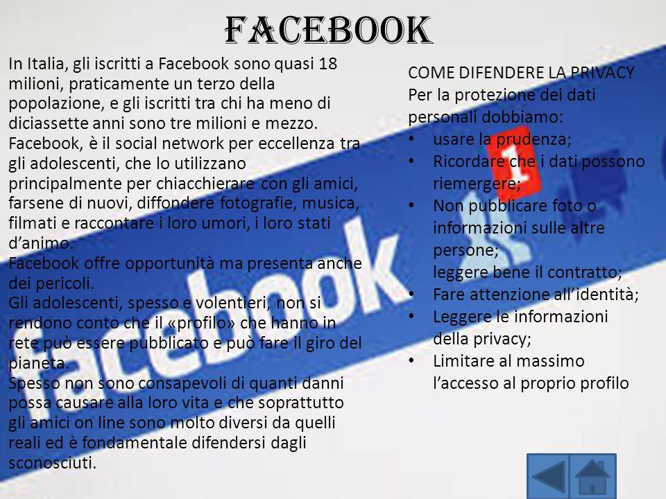 FACEBOOK In Italia, gli iscritti a Facebook sono quasi 18 milioni, praticamente un terzo della popolazione, e gli iscritti tra chi ha meno di diciasse