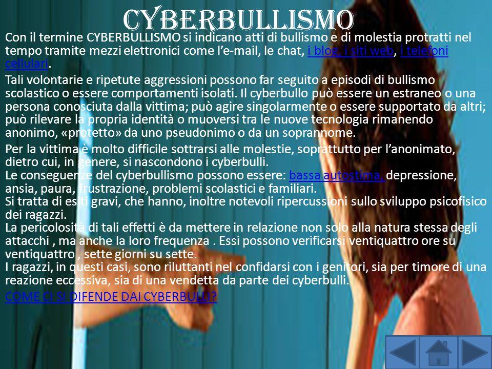 CYBERBULLISMO Con il termine CYBERBULLISMO si indicano atti di bullismo e di molestia protratti nel tempo tramite mezzi elettronici come l'e-mail, le