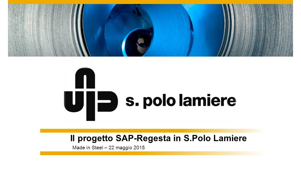 Il progetto SAP-Regesta in S.Polo Lamiere Made in Steel – 22 maggio 2015