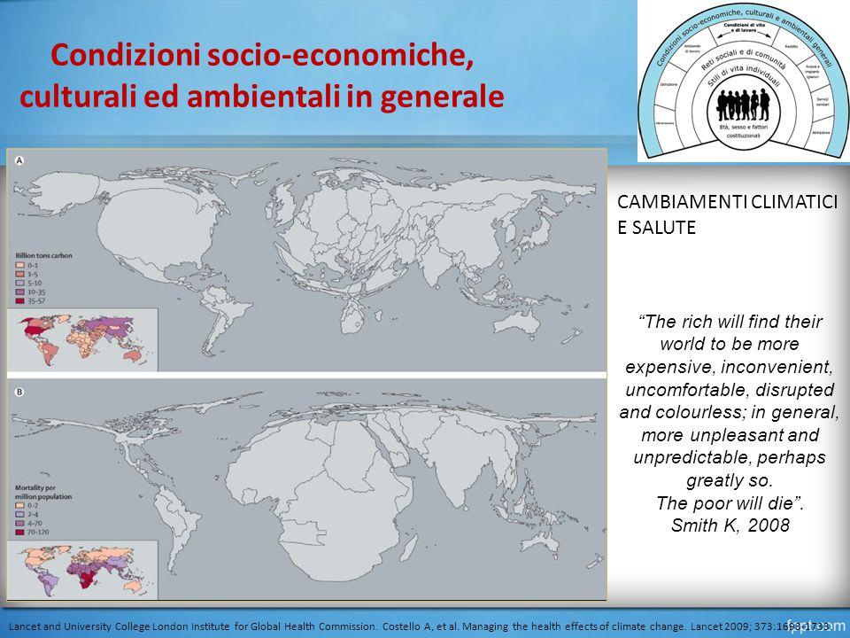 Condizioni socio-economiche, culturali ed ambientali in generale Lancet and University College London Institute for Global Health Commission.