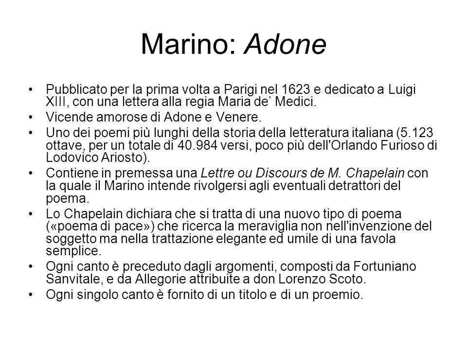 Marino: Adone Pubblicato per la prima volta a Parigi nel 1623 e dedicato a Luigi XIII, con una lettera alla regia Maria de' Medici. Vicende amorose di