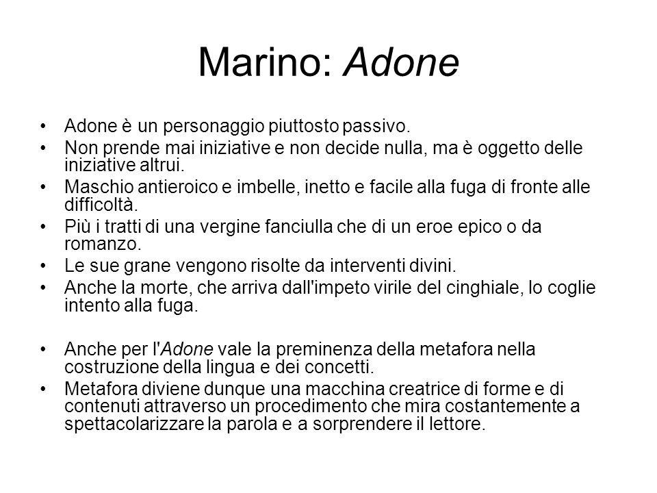 Marino: Adone Adone è un personaggio piuttosto passivo. Non prende mai iniziative e non decide nulla, ma è oggetto delle iniziative altrui. Maschio an
