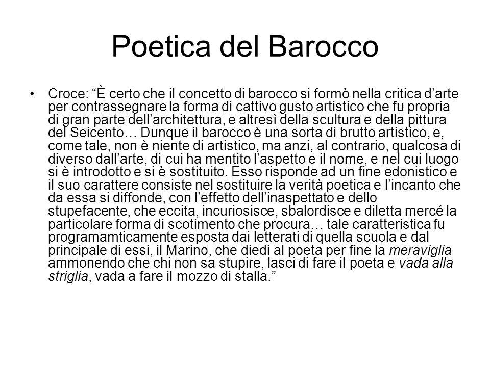 """Poetica del Barocco Croce: """"È certo che il concetto di barocco si formò nella critica d'arte per contrassegnare la forma di cattivo gusto artistico ch"""