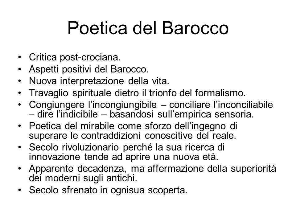 Poetica del Barocco Critica post-crociana. Aspetti positivi del Barocco. Nuova interpretazione della vita. Travaglio spirituale dietro il trionfo del