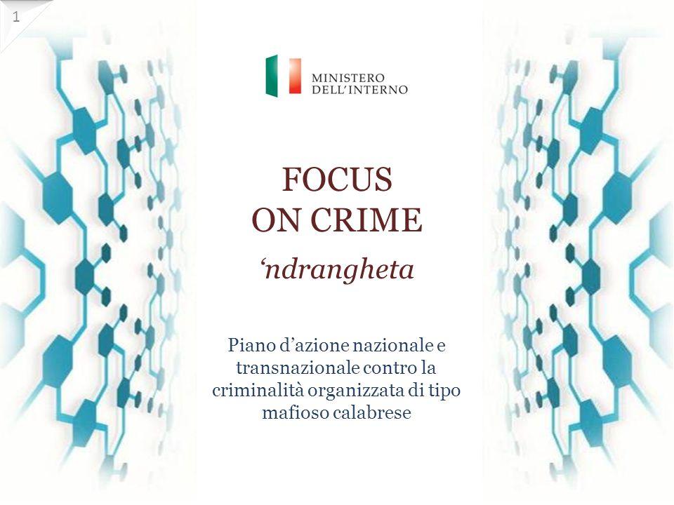 FOCUS ON CRIME 'ndrangheta Piano d'azione nazionale e transnazionale contro la criminalità organizzata di tipo mafioso calabrese 1 1