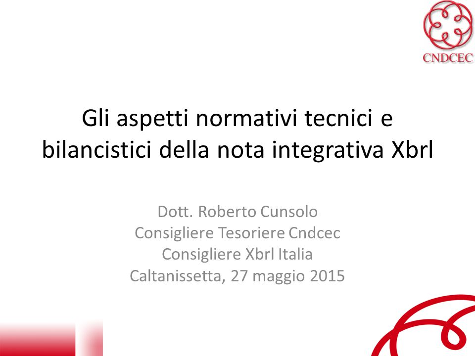 Gli aspetti normativi tecnici e bilancistici della nota integrativa Xbrl Dott.