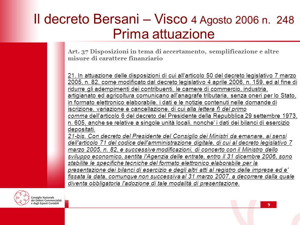 9 Il decreto Bersani – Visco 4 Agosto 2006 n.248 Prima attuazione Art.
