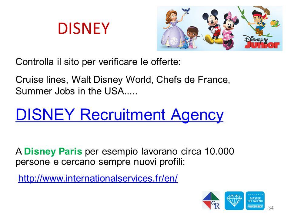 DISNEY 34 Controlla il sito per verificare le offerte: Cruise lines, Walt Disney World, Chefs de France, Summer Jobs in the USA..... DISNEY Recruitmen