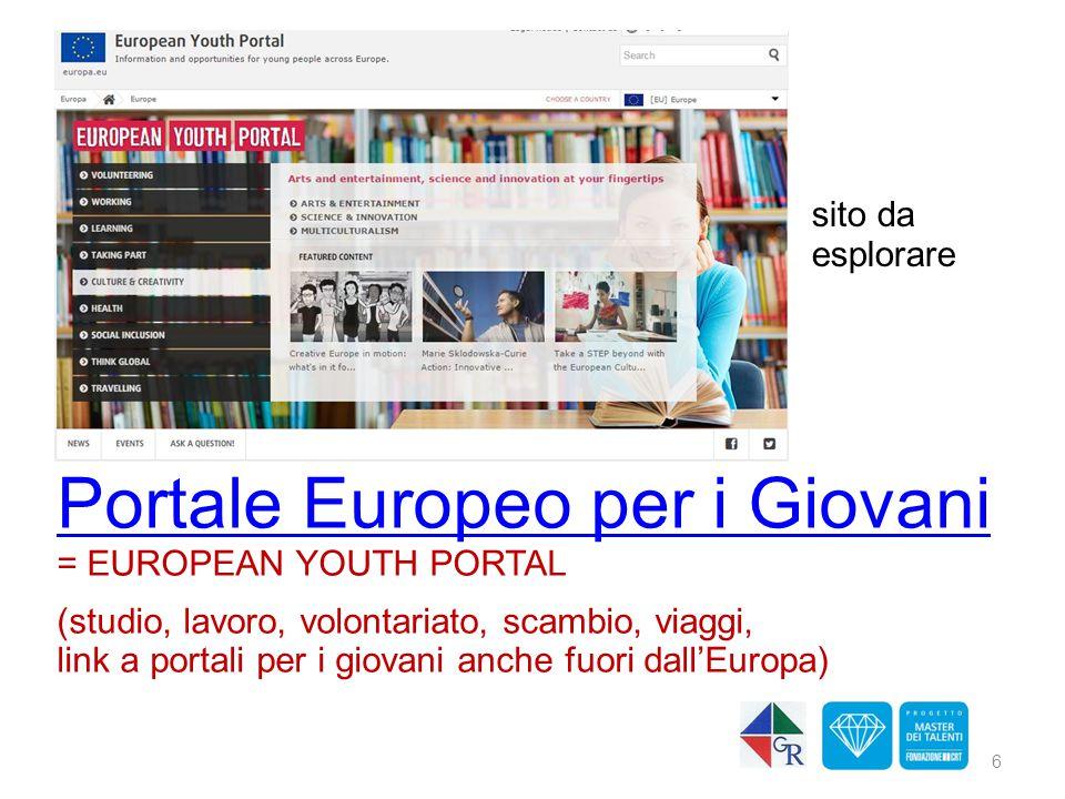 Portale Europeo per i Giovani = EUROPEAN YOUTH PORTAL (studio, lavoro, volontariato, scambio, viaggi, link a portali per i giovani anche fuori dall'Eu