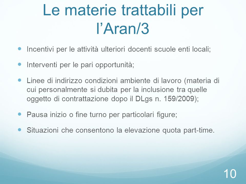 Le materie trattabili per l'Aran/3 Incentivi per le attività ulteriori docenti scuole enti locali; Interventi per le pari opportunità; Linee di indiri