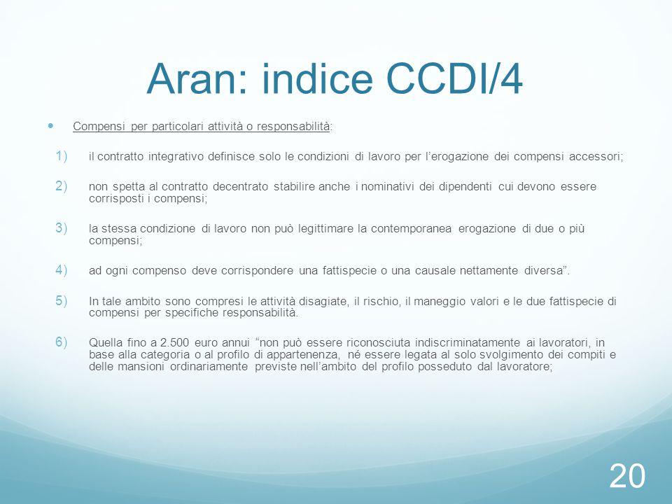 Aran: indice CCDI/4 Compensi per particolari attività o responsabilità:  il contratto integrativo definisce solo le condizioni di lavoro per l'eroga