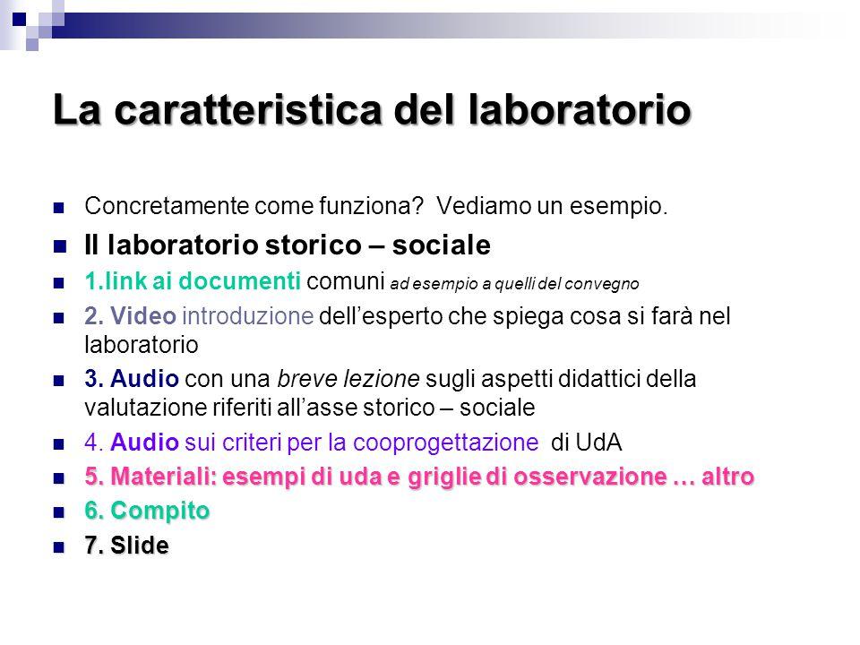 La caratteristica del laboratorio Concretamente come funziona? Vediamo un esempio. Il laboratorio storico – sociale 1.link ai documenti comuni ad esem