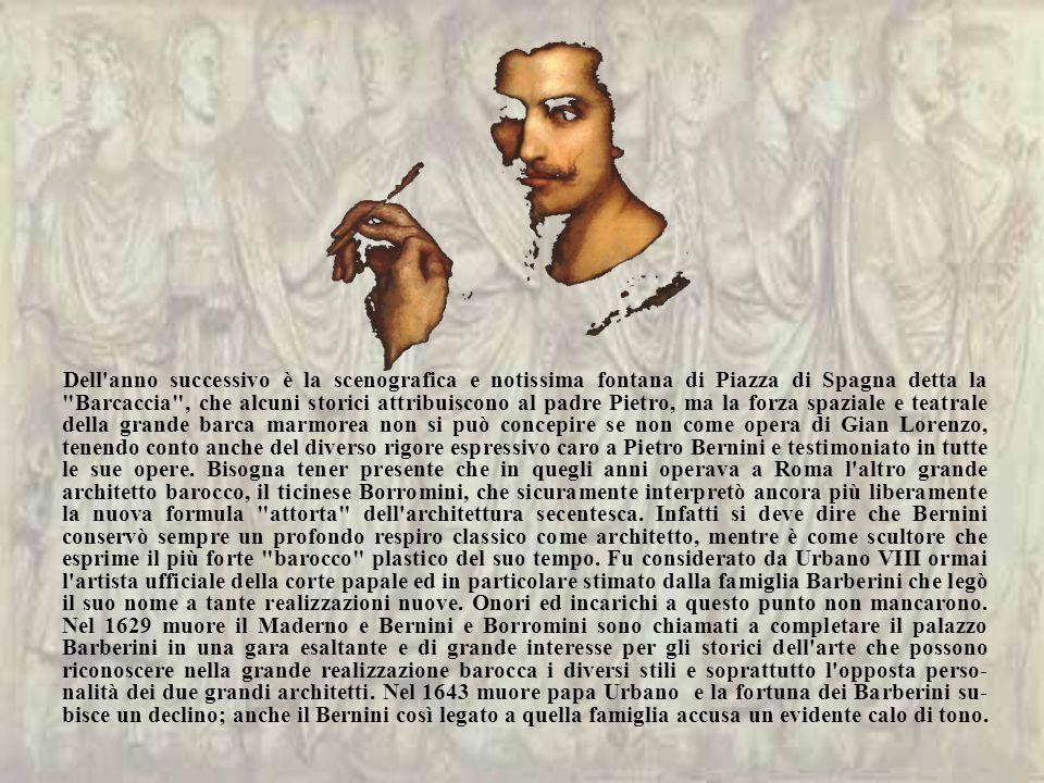 In realtà, nel Bernini, non si può disgiungere l attività dello scultore da quella dell architetto: sono complementari e identica è la concezione di movimento nello spazio.