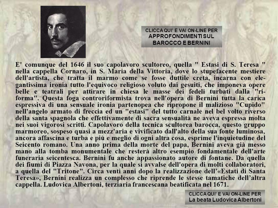 La sua opera più famosa e discussa è L estasi di Santa Tere- sa, creata per la famiglia Cornaro.