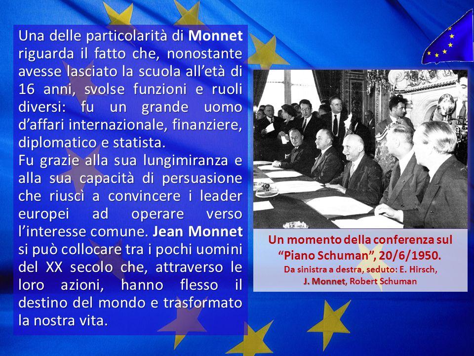 Monnet Non ci sarà mai pace in Europa, se gli Stati si ricostituiranno su una base di sovranità nazionale .