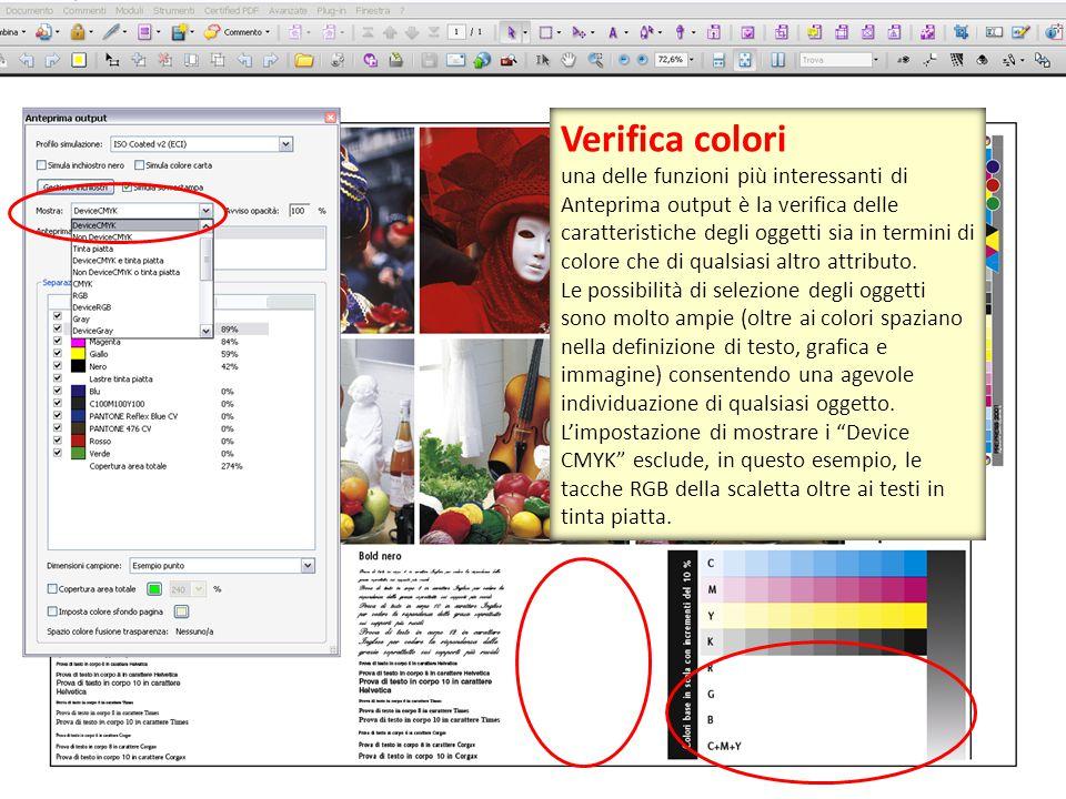 Verifica colori una delle funzioni più interessanti di Anteprima output è la verifica delle caratteristiche degli oggetti sia in termini di colore che di qualsiasi altro attributo.