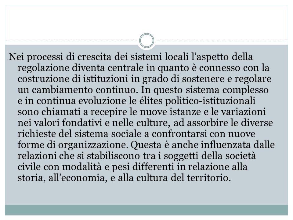 Nei processi di crescita dei sistemi locali l'aspetto della regolazione diventa centrale in quanto è connesso con la costruzione di istituzioni in gra