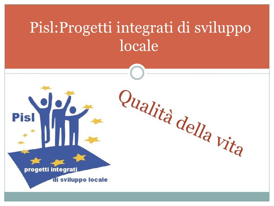 Pisl:Progetti integrati di sviluppo locale Qualità della vita