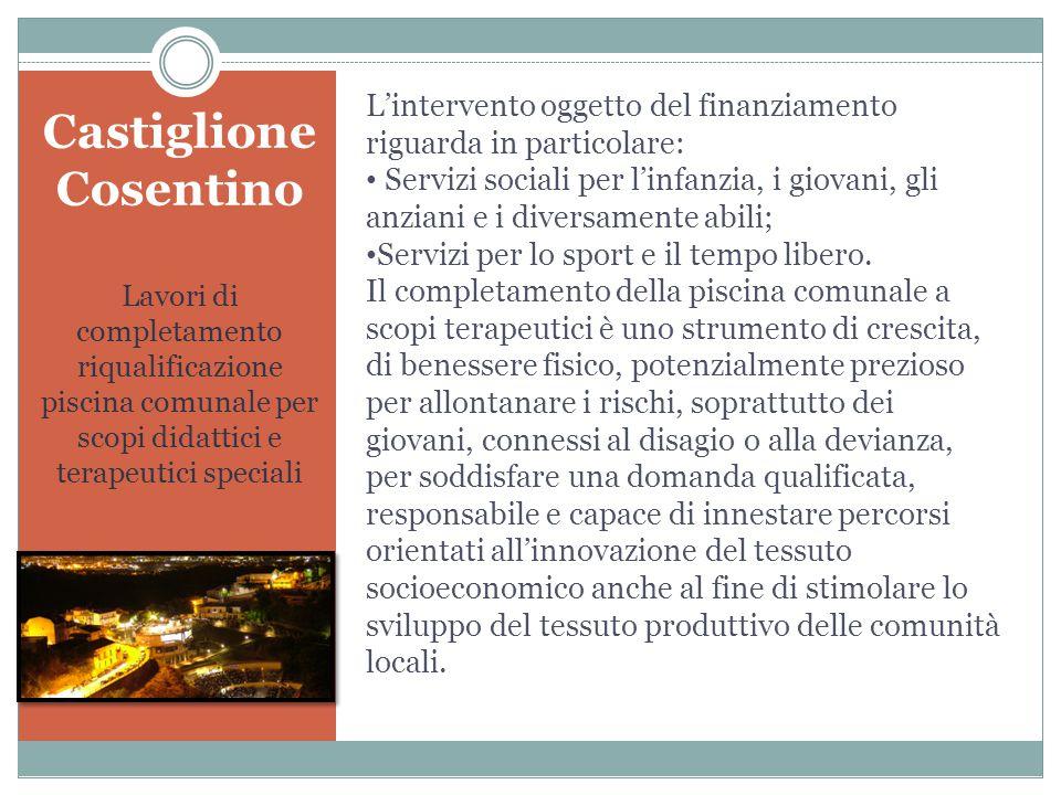 Castiglione Cosentino Lavori di completamento riqualificazione piscina comunale per scopi didattici e terapeutici speciali L'intervento oggetto del fi