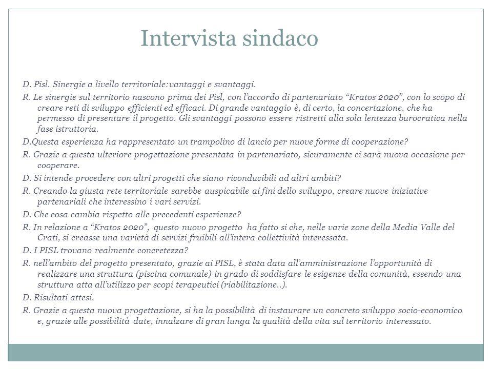 Intervista sindaco D. Pisl. Sinergie a livello territoriale:vantaggi e svantaggi. R. Le sinergie sul territorio nascono prima dei Pisl, con l'accordo