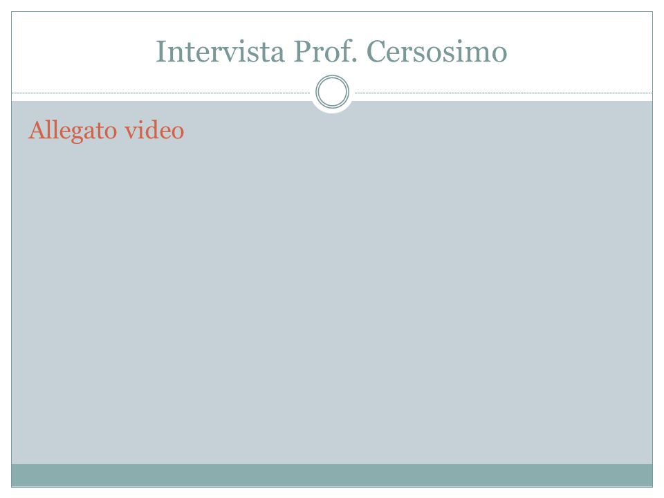 Intervista Prof. Cersosimo Allegato video
