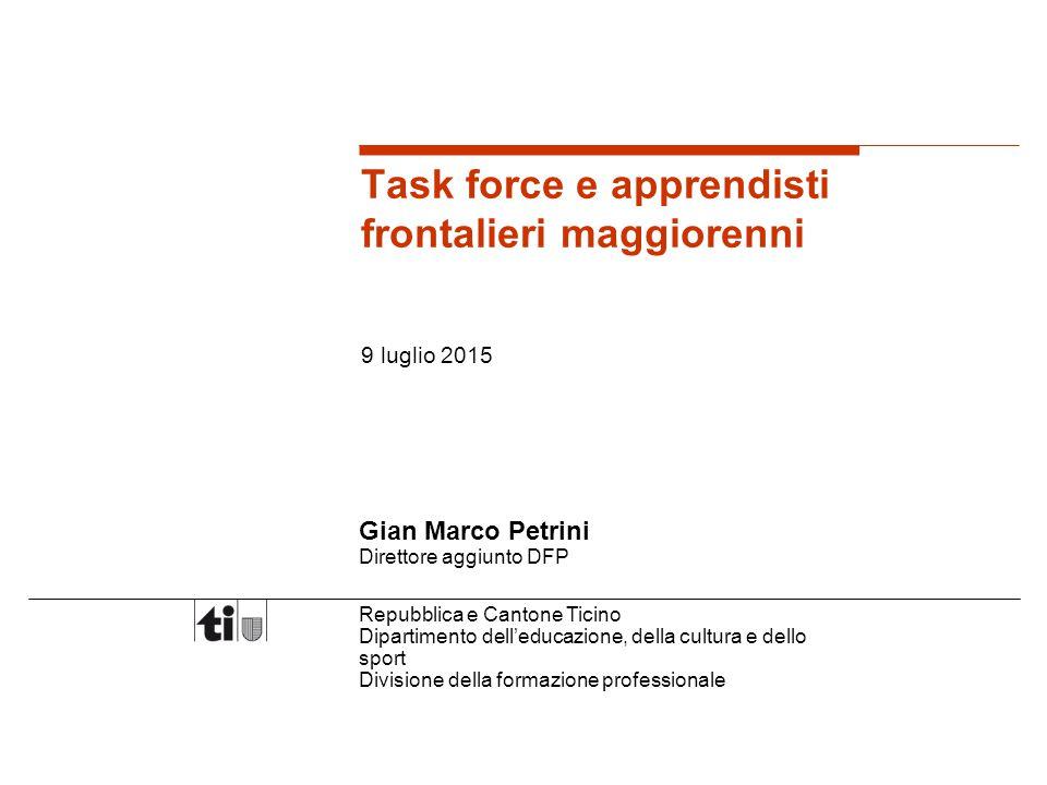 Repubblica e Cantone Ticino Dipartimento dell'educazione, della cultura e dello sport Divisione della formazione professionale Task force e apprendist