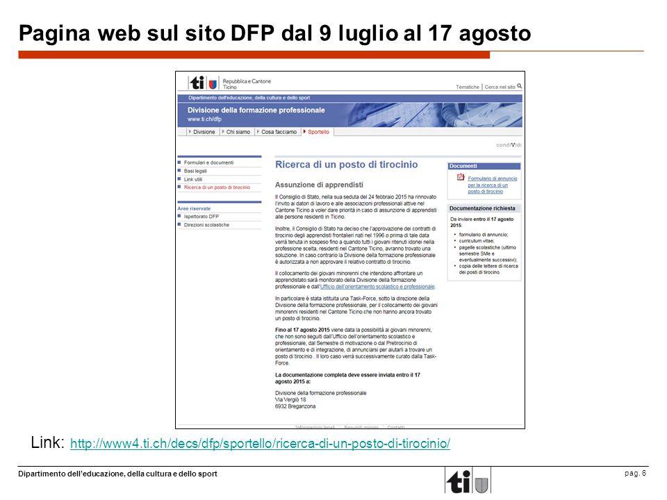 Dipartimento dell'educazione, della cultura e dello sport pag. 6 Pagina web sul sito DFP dal 9 luglio al 17 agosto Link: http://www4.ti.ch/decs/dfp/sp