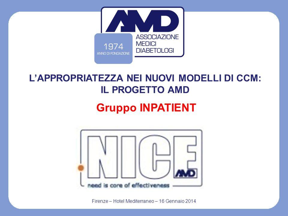 Firenze – Hotel Mediterraneo – 16 Gennaio 2014 Gruppo INPATIENT L'APPROPRIATEZZA NEI NUOVI MODELLI DI CCM: IL PROGETTO AMD
