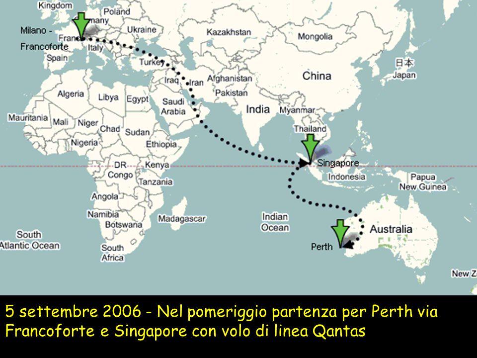 5 settembre 2006 - Nel pomeriggio partenza per Perth via Francoforte e Singapore con volo di linea Qantas